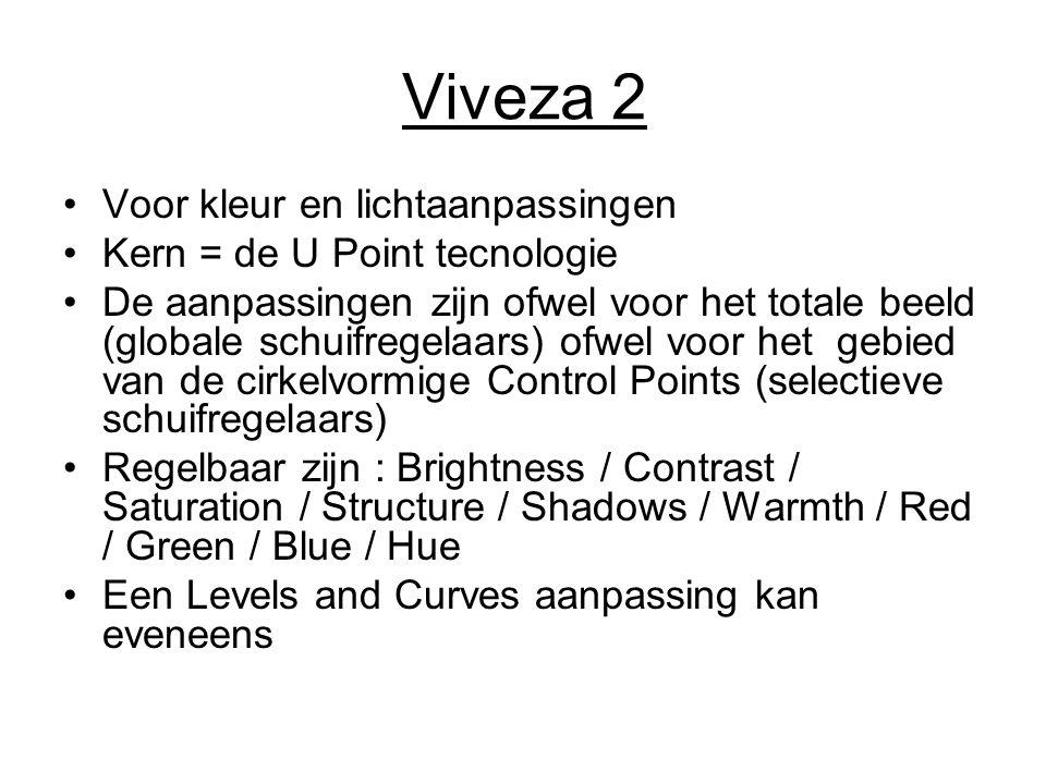 Viveza 2 Voor kleur en lichtaanpassingen Kern = de U Point tecnologie De aanpassingen zijn ofwel voor het totale beeld (globale schuifregelaars) ofwel
