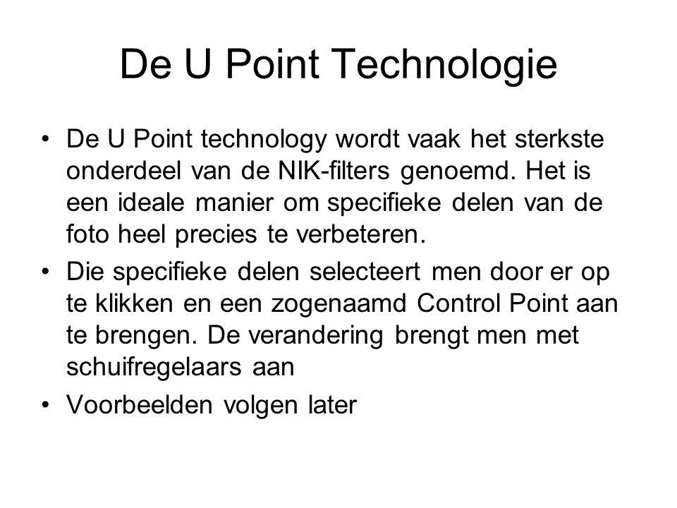 De U Point Technologie De U Point technology wordt vaak het sterkste onderdeel van de NIK-filters genoemd. Het is een ideale manier om specifieke dele