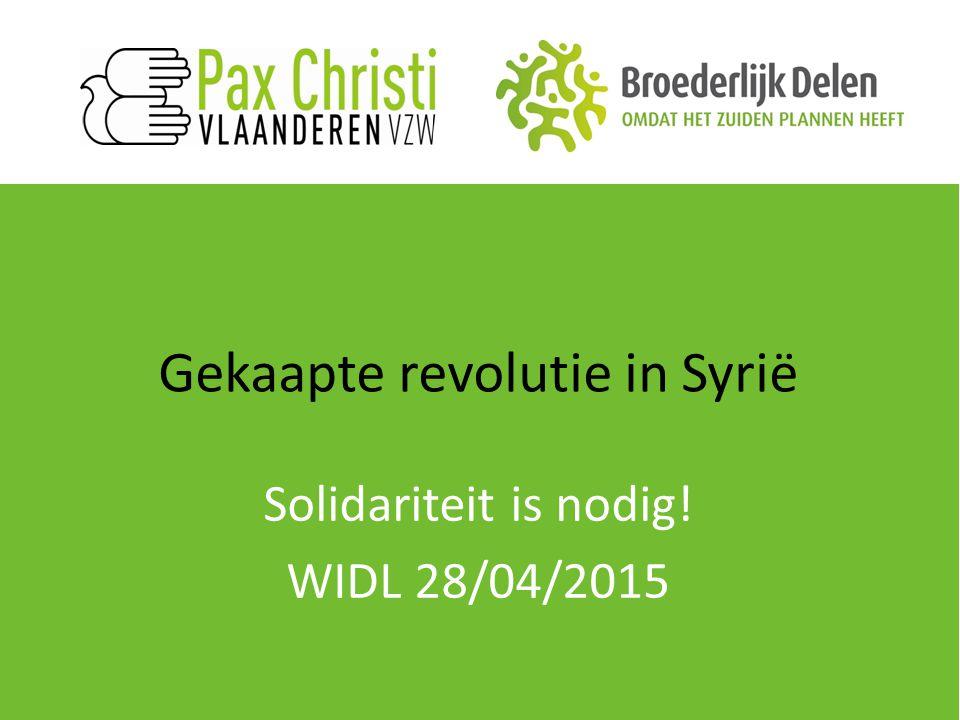 Gekaapte revolutie in Syrië Solidariteit is nodig! WIDL 28/04/2015