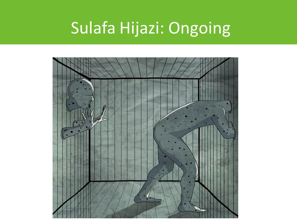 Sulafa Hijazi: Ongoing
