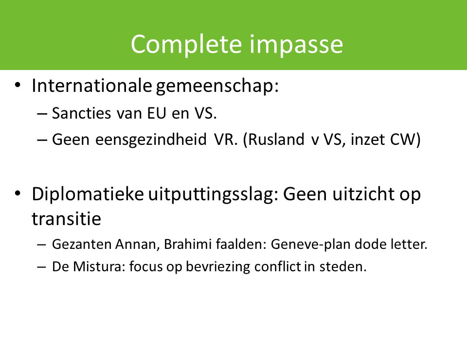 Complete impasse Internationale gemeenschap: – Sancties van EU en VS.
