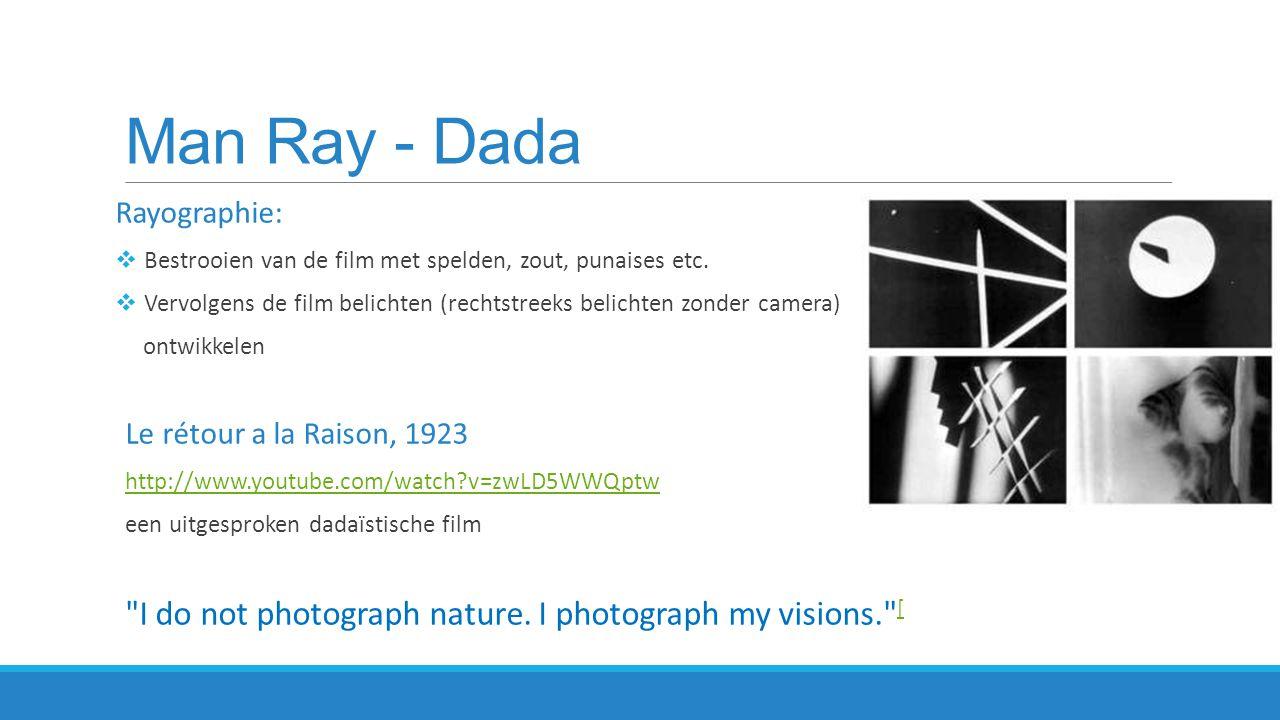 Luis Buñuel & Salvador Dali Un Chien andalou (1928) http://www.youtube.com/watch?v=bXlzvvTHg7k  Surrealisme  absurde fantasieën op het filmdoek  geen verhaal  associatieve reeks beelden zonder te duiden betekenis