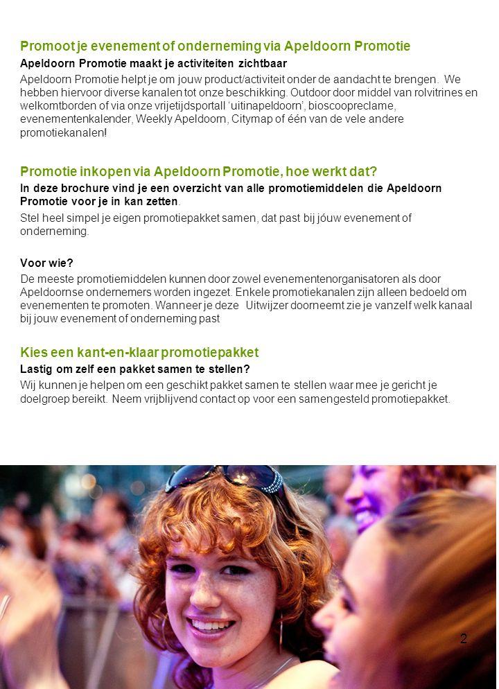 Promoot je evenement of onderneming via Apeldoorn Promotie Apeldoorn Promotie maakt je activiteiten zichtbaar Apeldoorn Promotie helpt je om jouw prod