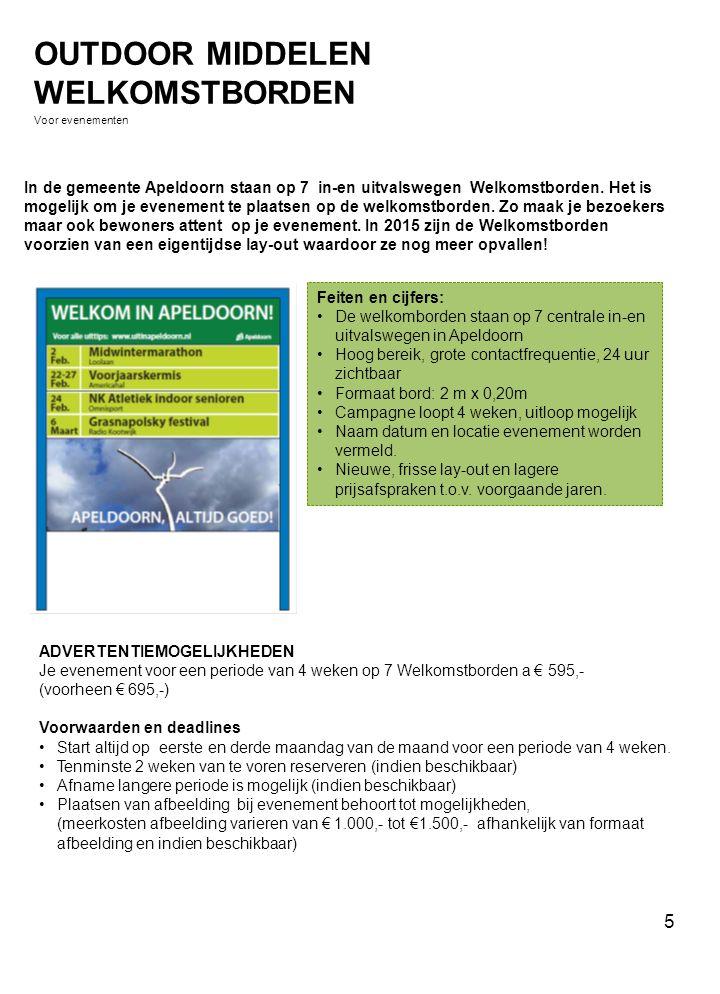In de gemeente Apeldoorn staan op 7 in-en uitvalswegen Welkomstborden. Het is mogelijk om je evenement te plaatsen op de welkomstborden. Zo maak je be