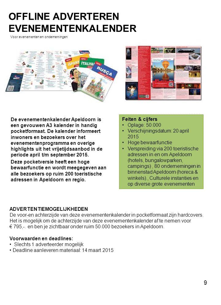 De evenementenkalender Apeldoorn is een gevouwen A3 kalender in handig pocketformaat. De kalender informeert inwoners en bezoekers over het evenemente