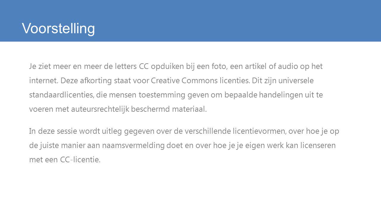 Voorstelling Je ziet meer en meer de letters CC opduiken bij een foto, een artikel of audio op het internet.