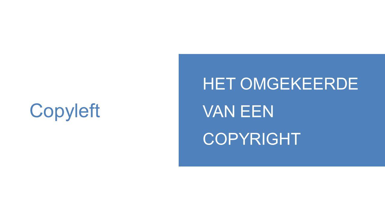 Copyleft HET OMGEKEERDE VAN EEN COPYRIGHT