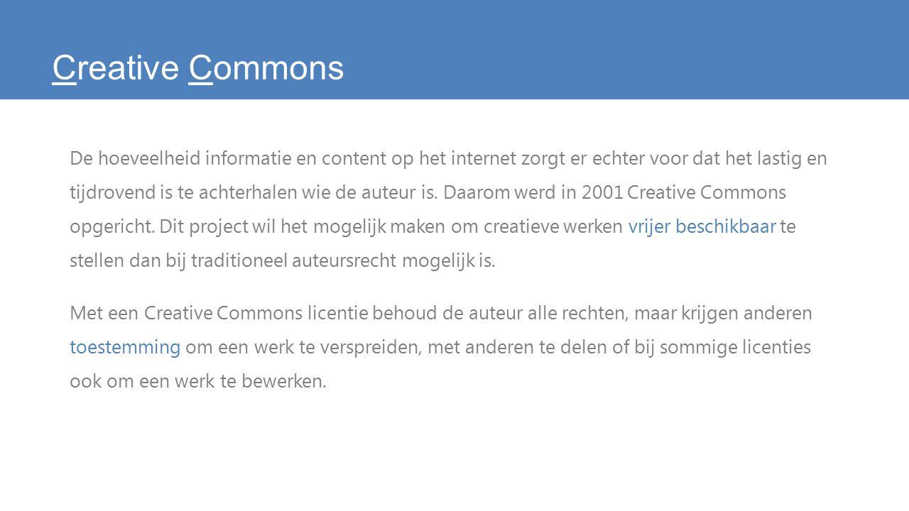 Creative Commons De hoeveelheid informatie en content op het internet zorgt er echter voor dat het lastig en tijdrovend is te achterhalen wie de auteur is.