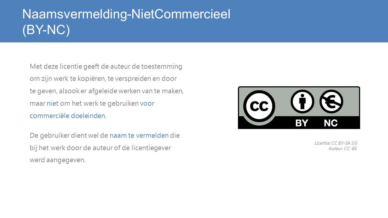 Naamsvermelding-NietCommercieel (BY-NC) Met deze licentie geeft de auteur de toestemming om zijn werk te kopiëren, te verspreiden en door te geven, alsook er afgeleide werken van te maken, maar niet om het werk te gebruiken voor commerciële doeleinden.