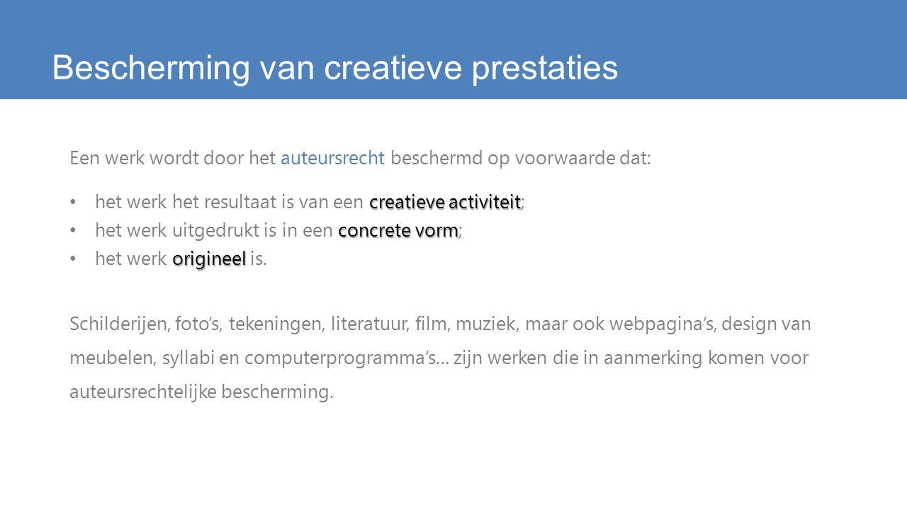 Bescherming van creatieve prestaties Een werk wordt door het auteursrecht beschermd op voorwaarde dat: creatieve activiteit het werk het resultaat is van een creatieve activiteit; concrete vorm het werk uitgedrukt is in een concrete vorm; origineel het werk origineel is.
