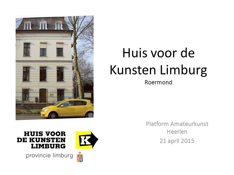 Huis voor de Kunsten Limburg Roermond Platform Amateurkunst Heerlen 21 april 2015
