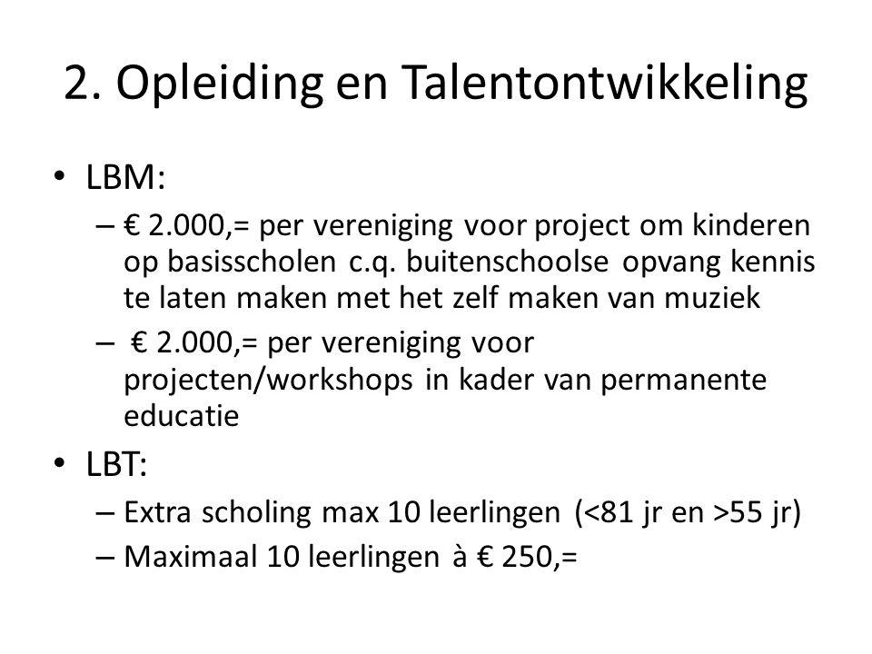 2. Opleiding en Talentontwikkeling LBM: – € 2.000,= per vereniging voor project om kinderen op basisscholen c.q. buitenschoolse opvang kennis te laten
