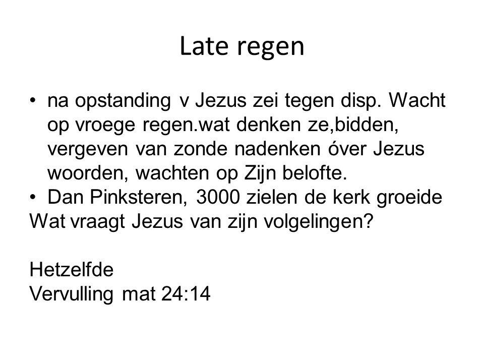 Late regen na opstanding v Jezus zei tegen disp. Wacht op vroege regen.wat denken ze,bidden, vergeven van zonde nadenken óver Jezus woorden, wachten o