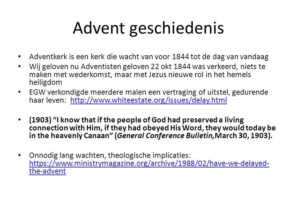 Advent geschiedenis Adventkerk is een kerk die wacht van voor 1844 tot de dag van vandaag Wij geloven nu Adventisten geloven 22 okt 1844 was verkeerd,