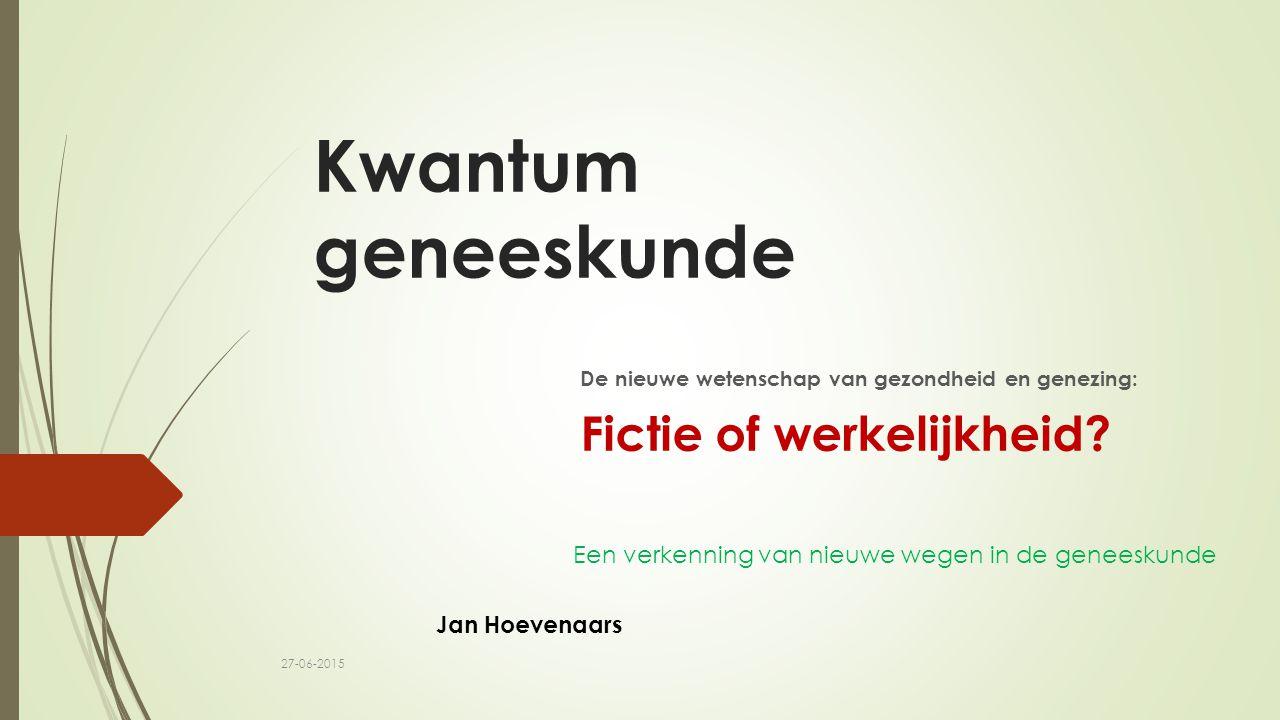 Kwantum geneeskunde De nieuwe wetenschap van gezondheid en genezing: Fictie of werkelijkheid.