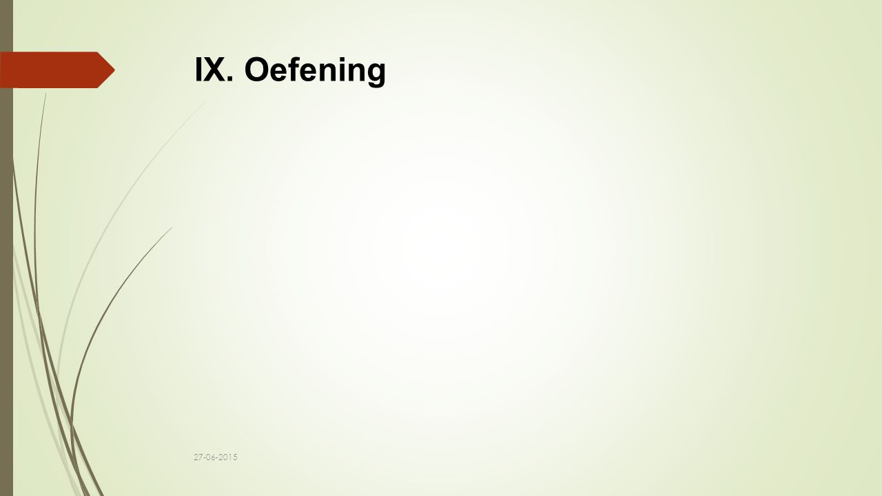 IX. Oefening 27-06-2015