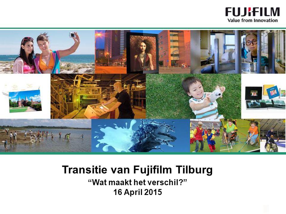Agenda 1.Overzicht van Fujifilm Tilburg 2.Transitie Fujifilm Tilburg 3.Huidige status