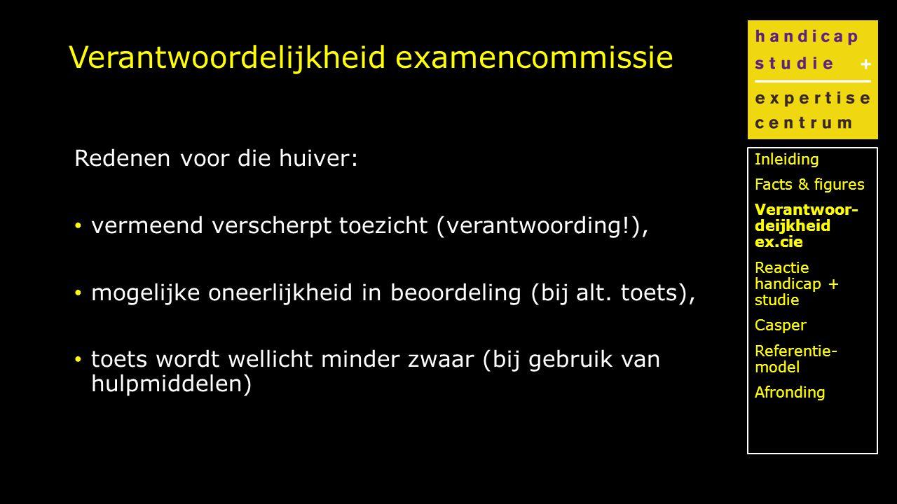 Klik om de stijl te bewerken Verantwoordelijkheid examencommissie Redenen voor die huiver: vermeend verscherpt toezicht (verantwoording!), mogelijke oneerlijkheid in beoordeling (bij alt.