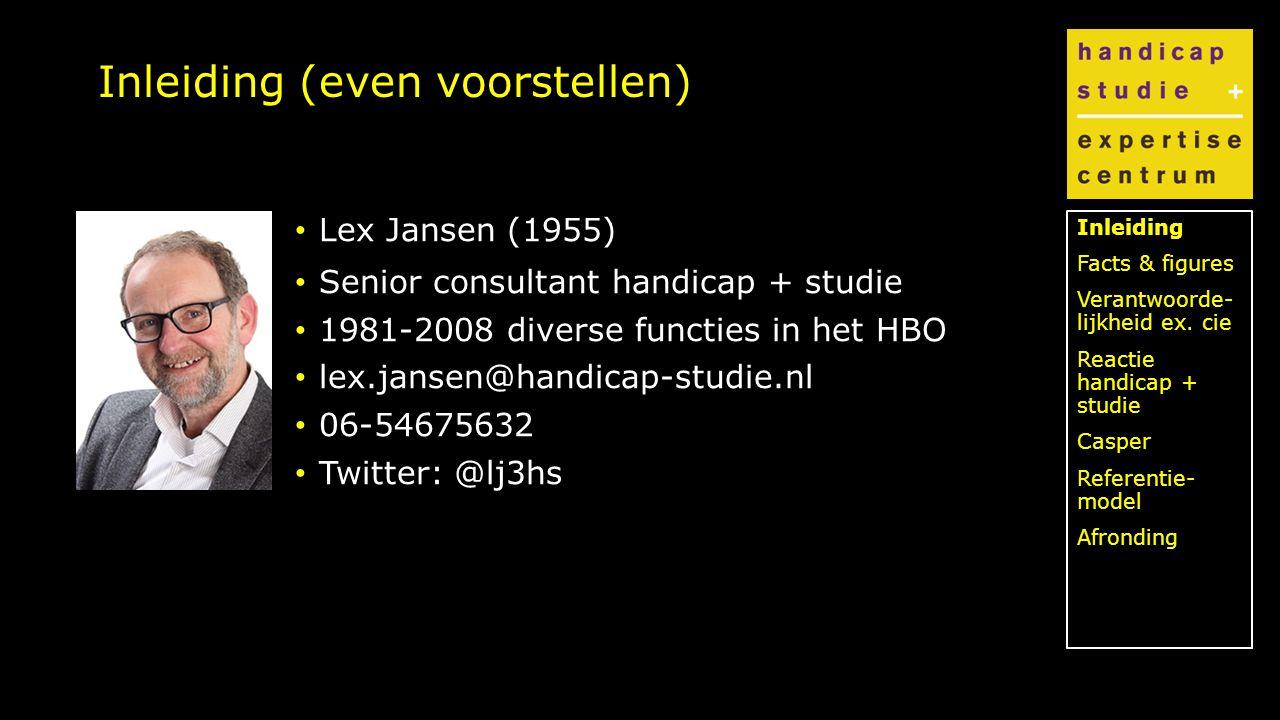 Klik om de stijl te bewerken Inleiding (even voorstellen) Lex Jansen (1955) Senior consultant handicap + studie 1981-2008 diverse functies in het HBO lex.jansen@handicap-studie.nl 06-54675632 Twitter: @lj3hs Inleiding Facts & figures Verantwoorde- lijkheid ex.