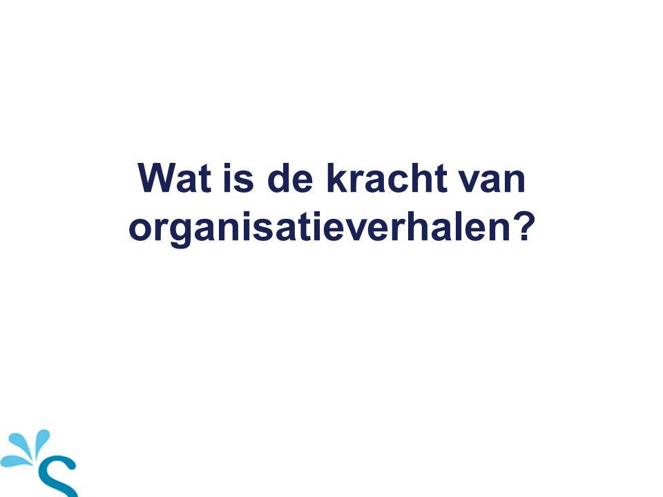 Wat is de kracht van organisatieverhalen?