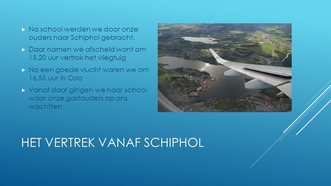 HET VERTREK VANAF SCHIPHOL  Na school werden we door onze ouders naar Schiphol gebracht.