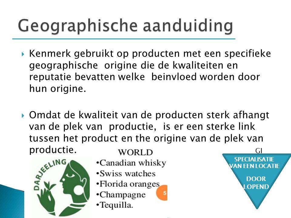  Kenmerk gebruikt op producten met een specifieke geographische origine die de kwaliteiten en reputatie bevatten welke beinvloed worden door hun orig