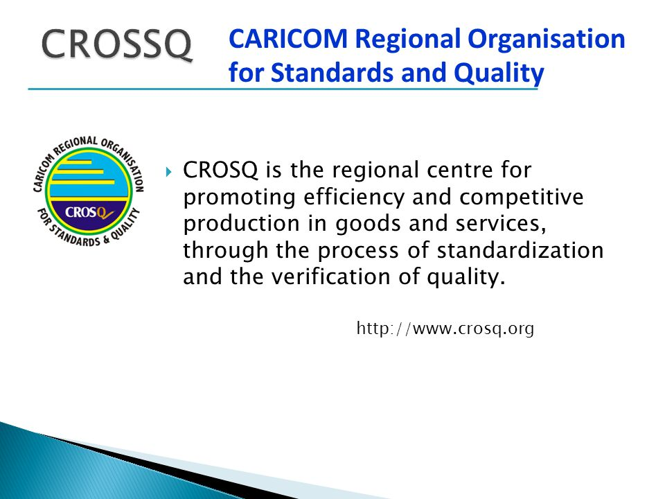  CROSQ is the regional centre for promoting efficiency and competitive production in goods and services, through the process of standardization and t