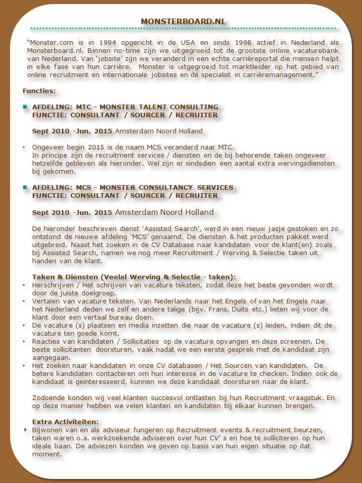 AFDELING: ASSISTED SEARCH FUNCTIE: CONSULTANT & MEDE - PRODUCT - DEVELOPER (Voorloper van de afdeling MCS) Sept 2010 – 1 Jun.