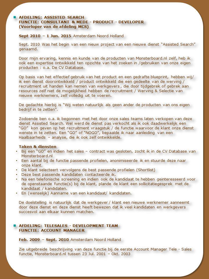 AFDELING: CLIENT SERVICES FUNCTIE: CLIENT SERVICES REPRESENTATIVE (CUSTOMER SERVICES AGENT) 1 Okt.