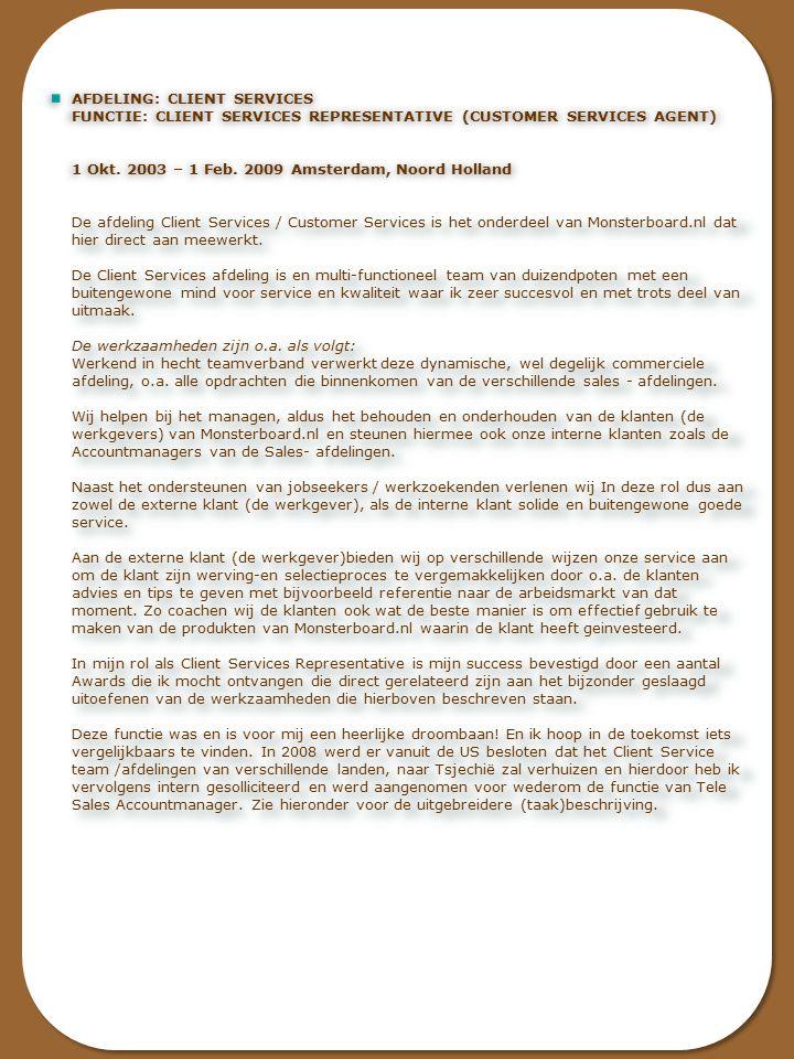 AFDELING: NEW BUSINESS FUNCTIE: NEW BUSINESS ACCOUNTMANAGEMENT - PROJECT MEDEWERKER Tussen de onderstaande functie en volgende functie in, voor +/- 3 tot 6 maanden project Amsterdam Noord Holland Gevraagd om te helpen bij het opstarten van een nieuwe afdeling: New Business Telesales.