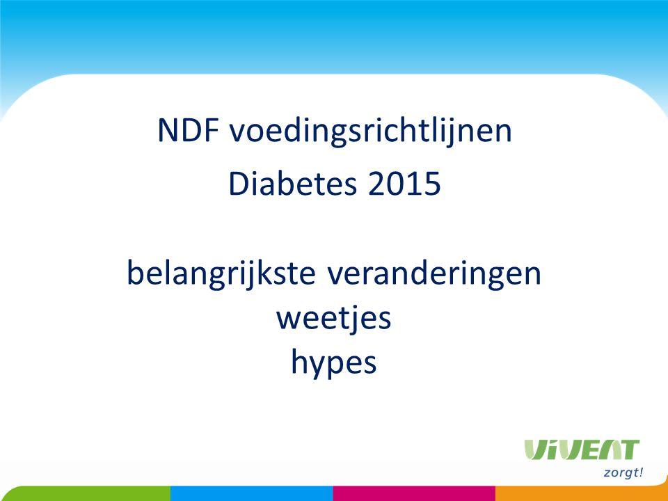 belangrijkste veranderingen weetjes hypes NDF voedingsrichtlijnen Diabetes 2015