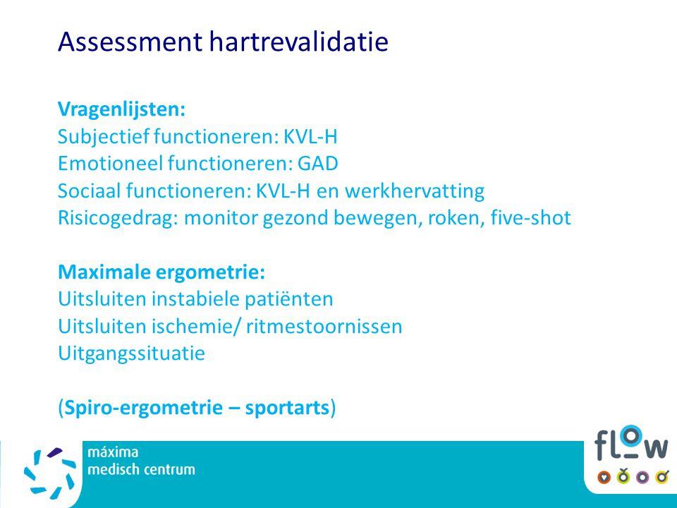 Assessment hartrevalidatie Vragenlijsten: Subjectief functioneren: KVL-H Emotioneel functioneren: GAD Sociaal functioneren: KVL-H en werkhervatting Ri