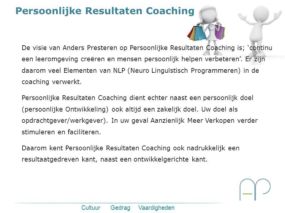 Persoonlijke Resultaten Coaching Cultuur Gedrag Vaardigheden De visie van Anders Presteren op Persoonlijke Resultaten Coaching is; 'continu een leeromgeving creëren en mensen persoonlijk helpen verbeteren'.