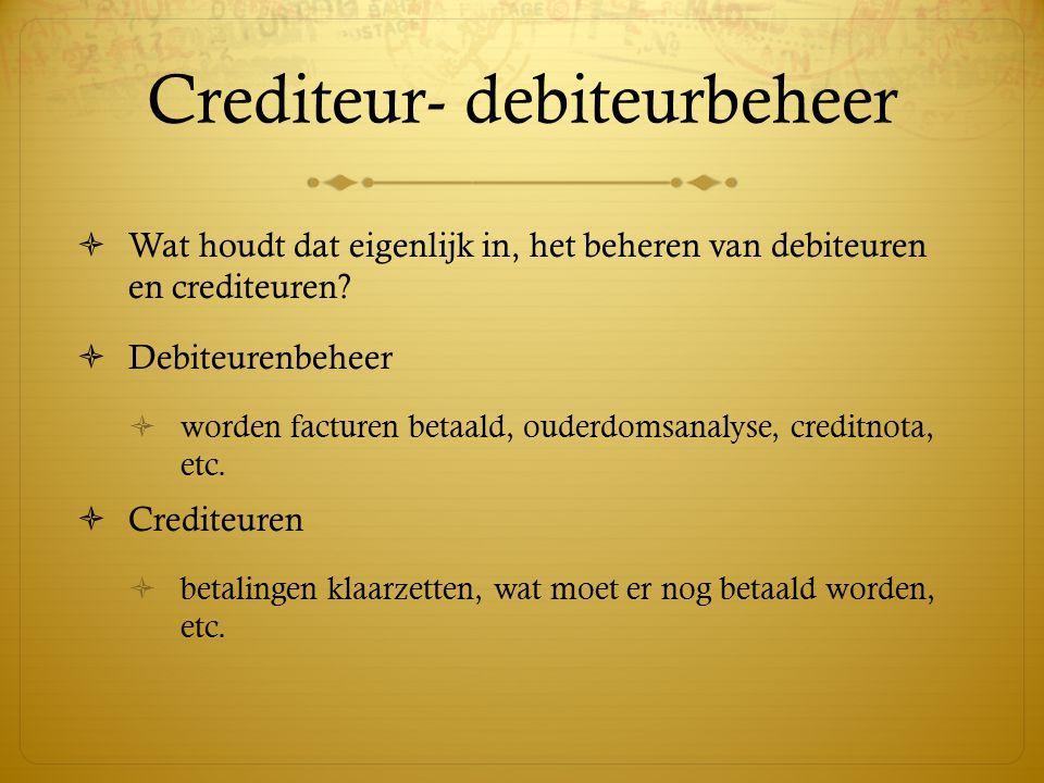 Crediteur- debiteurbeheer  Wat houdt dat eigenlijk in, het beheren van debiteuren en crediteuren.