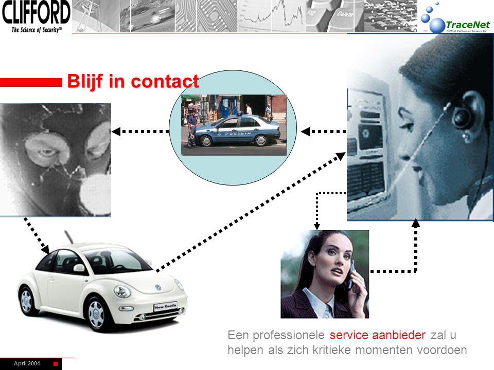 April 2004 Een professionele service aanbieder zal u helpen als zich kritieke momenten voordoen Blijf in contact