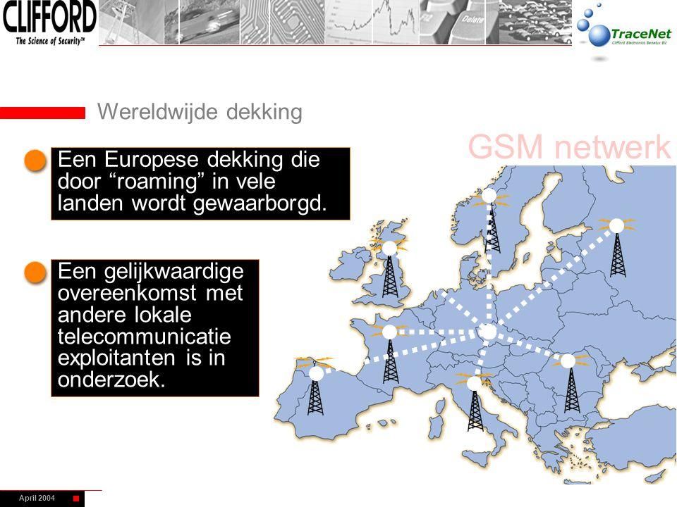 """April 2004 GSM netwerk Een Europese dekking die door """"roaming"""" in vele landen wordt gewaarborgd. Een gelijkwaardige overeenkomst met andere lokale tel"""