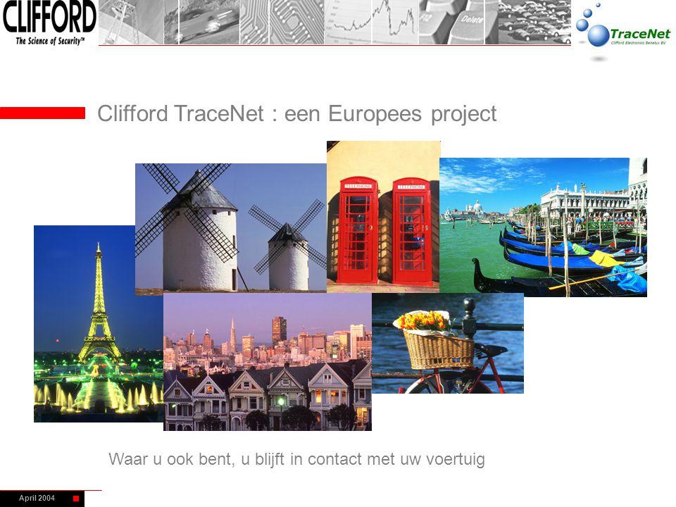 April 2004 Clifford TraceNet : een Europees project Waar u ook bent, u blijft in contact met uw voertuig