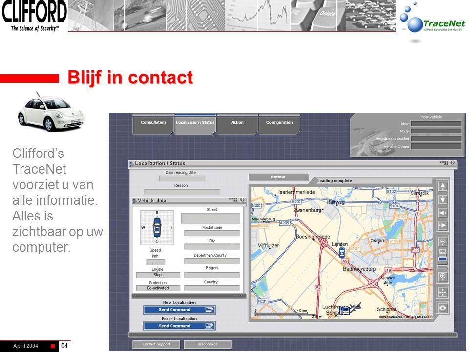 April 2004 Blijf in contact 04 Clifford's TraceNet voorziet u van alle informatie. Alles is zichtbaar op uw computer.