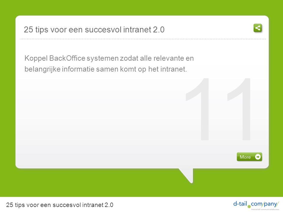 Koppel BackOffice systemen zodat alle relevante en belangrijke informatie samen komt op het intranet.