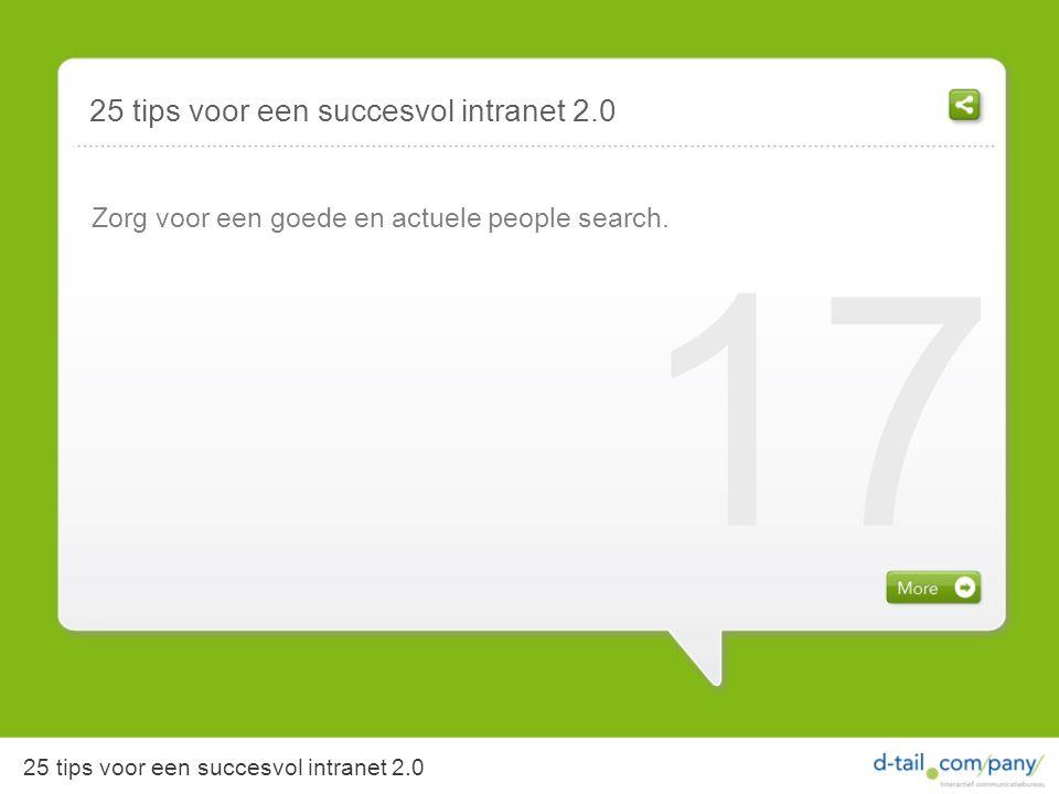 Zorg voor een goede en actuele people search. 17 25 tips voor een succesvol intranet 2.0