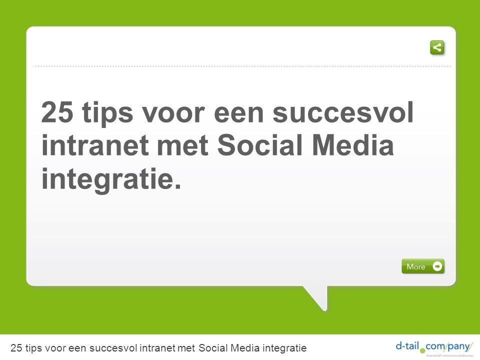 25 tips voor een succesvol intranet met Social Media integratie.
