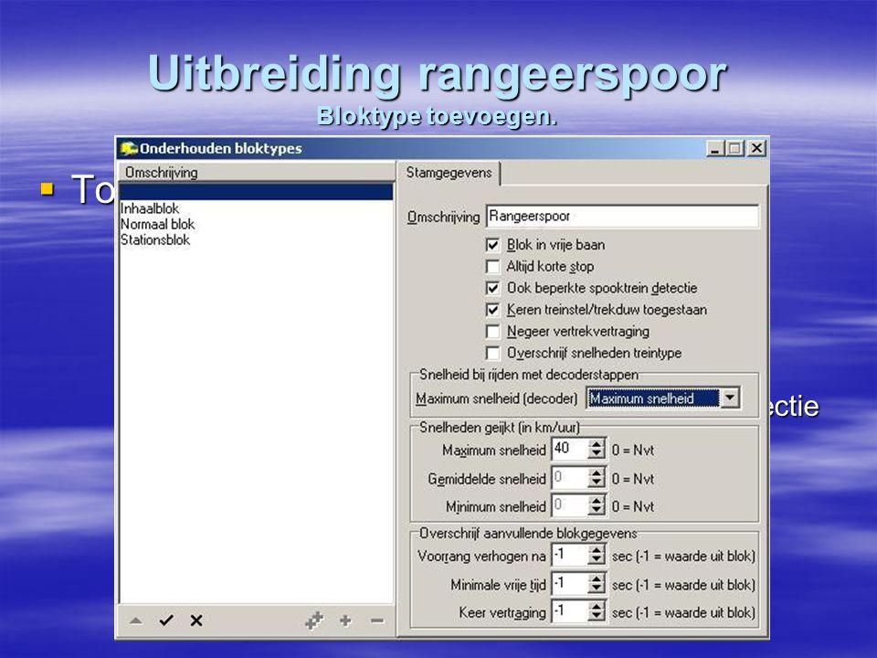 """Uitbreiding rangeerspoor Bloktype toevoegen.  Toevoegen Bloktype:  Menu Onderhouden / Baandefinities /Bloktype.  Bloktype """"Rangeerspoor"""" toevoegen."""
