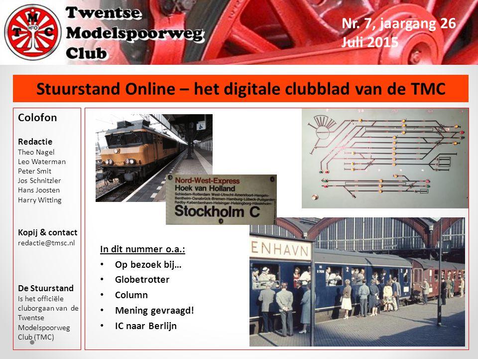 Stuurstand Online – het digitale clubblad van de TMC Nr. 7, jaargang 26 Juli 2015 Colofon Redactie Theo Nagel Leo Waterman Peter Smit Jos Schnitzler H