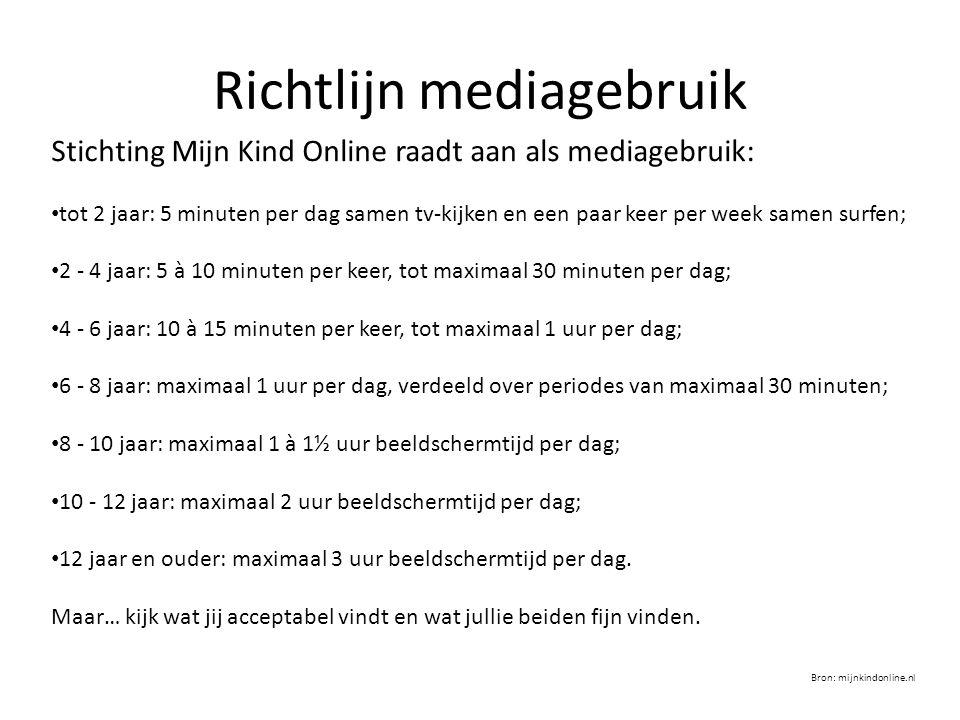Richtlijn mediagebruik Stichting Mijn Kind Online raadt aan als mediagebruik: tot 2 jaar: 5 minuten per dag samen tv-kijken en een paar keer per week