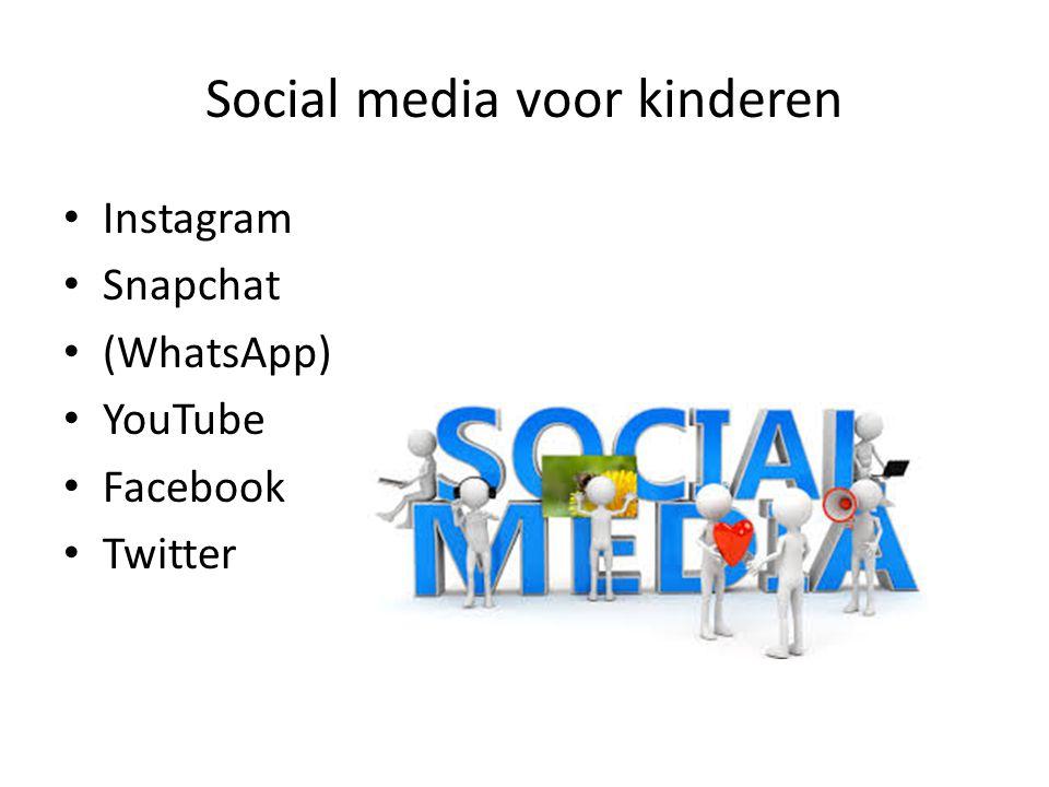 Social media voor kinderen Instagram Snapchat (WhatsApp) YouTube Facebook Twitter