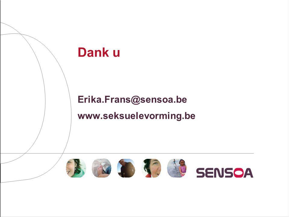 Dank u Erika.Frans@sensoa.be www.seksuelevorming.be