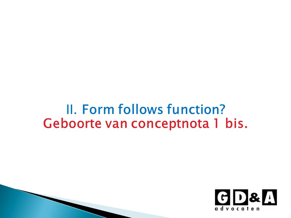 II. Form follows function Geboorte van conceptnota 1 bis.