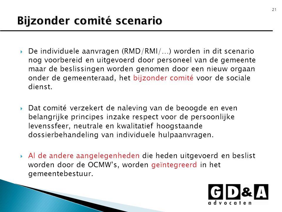 21  De individuele aanvragen (RMD/RMI/…) worden in dit scenario nog voorbereid en uitgevoerd door personeel van de gemeente maar de beslissingen word