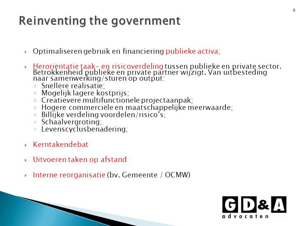 6  Optimaliseren gebruik en financiering publieke activa;  Heroriëntatie taak- en risicoverdeling tussen publieke en private sector. Betrokkenheid p