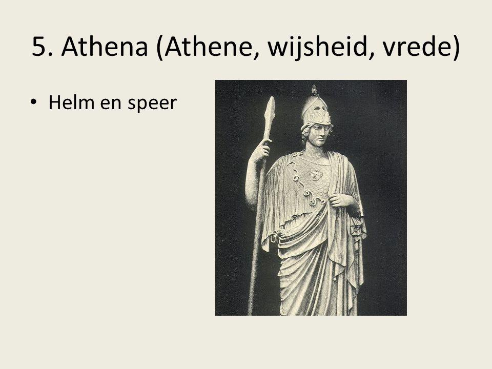 5. Athena (Athene, wijsheid, vrede) Helm en speer